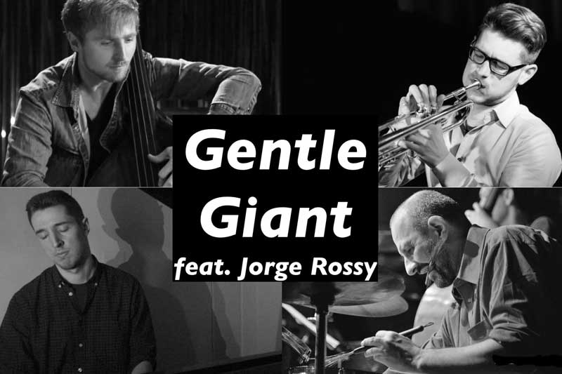 Gentle-Giant feat Jorge Rossy